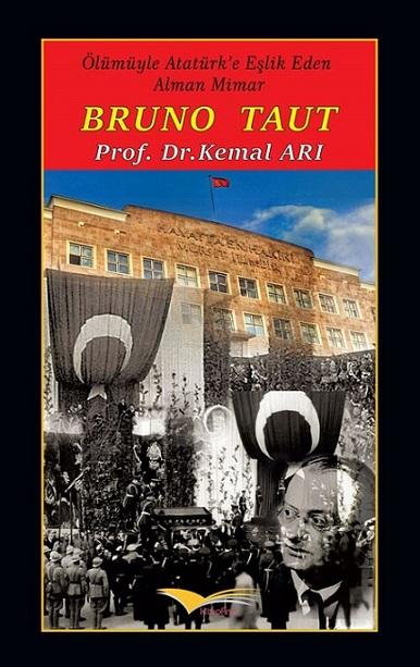 Ölümüyle Atatürk'e Eşlik Eden Alman Mimar Bruno Taut