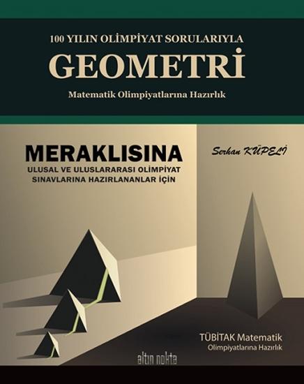 100 Yılın Olimpiyat Sorularıyla Geometri-matematik Olimpiyatları