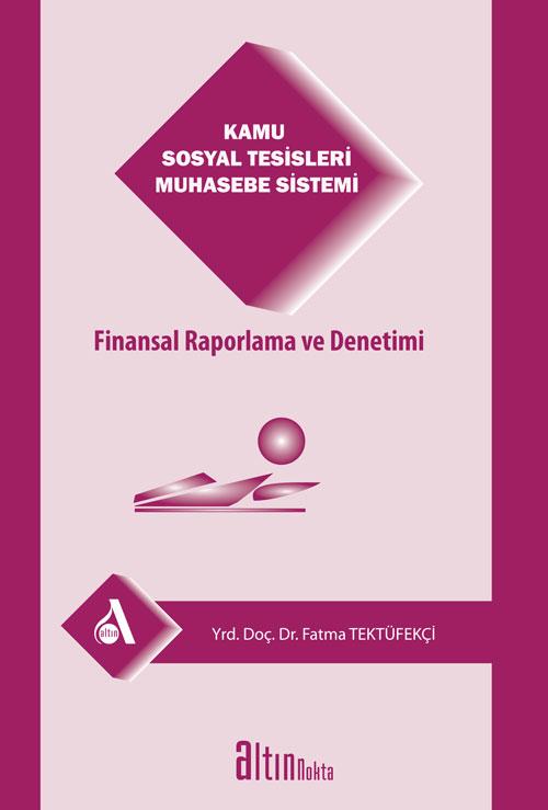 Kamu Sosyal Tesisleri Muhasebe Sistemi Finansal Raporlama Ve Denetimi