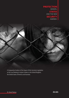Protectıon Seekers, States And The New Securıty Agenda