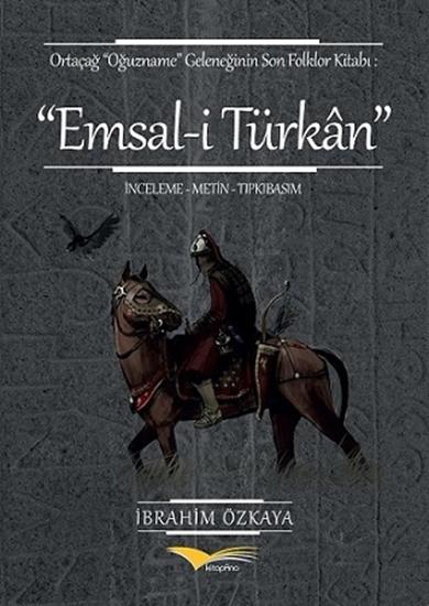 Emsal-i Türkan Ortaçağ 'oğuzname' Geleneğinin Son Folklor Kitabı