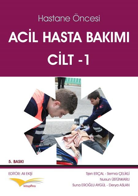Hastane Öncesi Acil Hasta Bakımı Cilt-1