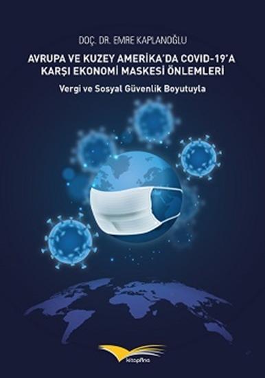 Avrupa Ve Kuzey Amerika'da Covid 19'a Karşı Ekonomi Maskesi Önlemleri